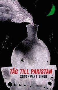 T�g till Pakistan : en roman (inbunden)