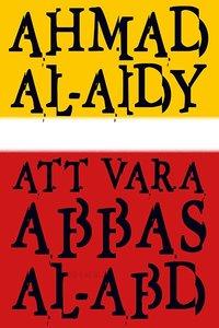 Att vara Abbas al-Abd (inbunden)