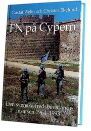 FN på Cypern : den svenska fredsbevarande insatsen 1964-1993