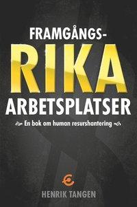 Framg�ngsrika arbetsplatser : en bok om human resurshantering (inbunden)