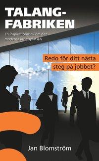 Talangfabriken : en inspirationsbok om den moderna arbetsplatsen (pocket)