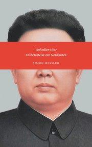 Vad nålen ritar : en berättelse om Nordkorea