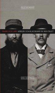 Frans och Lars : kärlek och klasskamp på 1890-talet