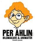 Per �hlin : bildmakare och animat�r