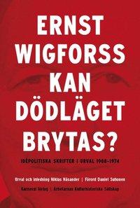 Kan d�dl�get brytas? : id�politiska skrifter 1908-1974 (inbunden)