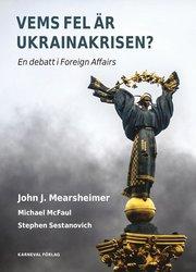 Vems fel är Ukrainakrisen?