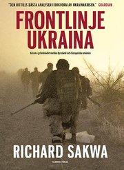 Frontlinje Ukraina : Krisen i gränslandet mellan Ryssland och Europeiska un