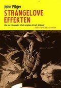 Strangelove-effekten : eller hur vi duperades till att acceptera ett nytt v�rldskrig