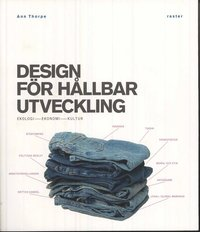 Design f�r h�llbar utveckling : ekologi, ekonomi, kultur (h�ftad)
