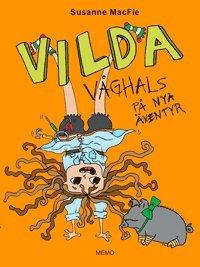 Vilda V�ghals p� nya �ventyr (kartonnage)