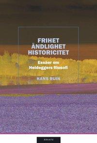 Frihet, �ndlighet, historicitet : ess�er om Heideggers filosofi (inbunden)