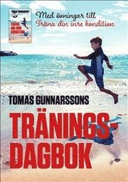 Tomas Gunnarssons Träningsdagbok – Med övningar till Träna din inre kondition – Mindre stress mer glädje