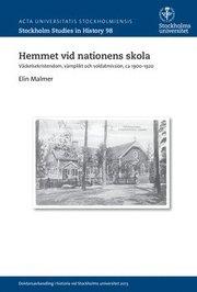 Hemmet vid nationens skola : Väckelsekristendom värnplikt och soldatmission ca 1900-1920