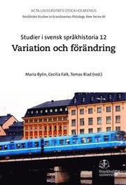 Studier i svensk språkhistoria. 12 : Variation och förändring