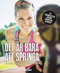 Det �r bara att springa : en intervju- och inspirationsbok (inbunden)