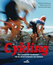 Cykling : den kompletta handboken när du vill bli snabbare och starkare