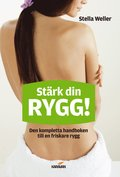 St�rk din rygg! : den kompletta handboken till en friskare rygg