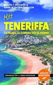 Mitt Teneriffa : La Palma La Gomera och El Hierro