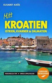 Mitt Kroatien : Istrien Kvarner och Dalmatien