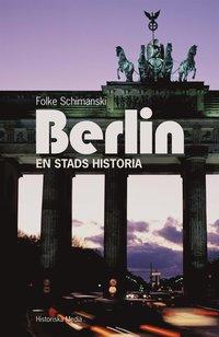 Berlin: en stads historia (e-bok)