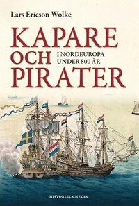 Kapare och pirater : i nordeuropa under 800 �r - cirka 1050-1856 (storpocket)