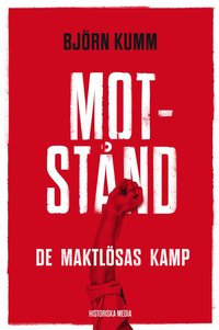 Motst�nd : de maktl�sas kamp (pocket)