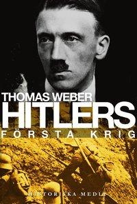 Hitlers f�rsta krig: Adolf Hitler, soldaterna vid Regiment List och f�rsta (pocket)