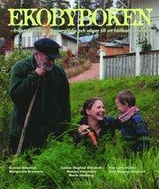 Ekobyboken : frihetsdrömmar skaparglädje och vägar till ett hållbart samhälle