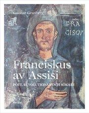 Franciskus av Assisi : poet revolutionär och sökare