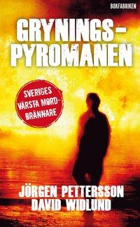 Gryningspyromanen : fr�n mobbad ton�ring till Sveriges v�rsta mordbr�nnare (pocket)