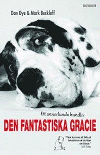 Den fantastiska Gracie : ett annorlunda hundliv (inbunden)