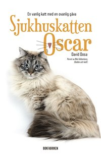 Sjukhuskatten Oscar : en vanlig katt med en ovanlig g�va (inbunden)