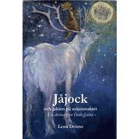 Jåjock och jakten på urkontraktet : en saga från Oviksfjället / Lena Deimo