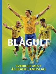 Blågult : Sveriges mest älskade landslag