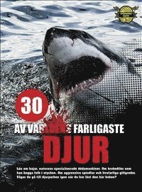 30 av världens farligaste djur (inbunden)