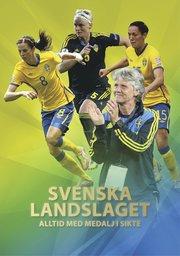 Svenska landslaget : Alltid med medalj i sikte