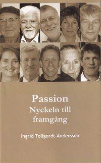 Passion - Nyckeln till framg�ng (inbunden)