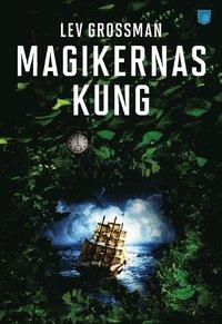 Magikernas kung (inbunden)
