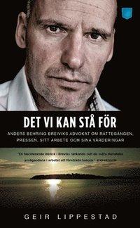 Det vi kan st� f�r : Anders Behring Breiviks advokat om r�tteg�ngen, pressen, sitt arbete och sina v�rderingar (pocket)