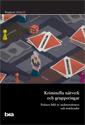 Kriminella nätverk och grupperingar : polisers bild av maktstrukturer och marknader. Brå rapport 2016:12