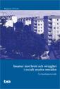 Insatser mot brott och otrygghet i socialt utsatta områden. Brå rapport 2016:20 : En kunskapsöversikt