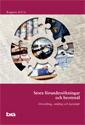 Stora förundersökningar och brottmål. Brå rapport 2017:4 : utveckling omfång och karaktär