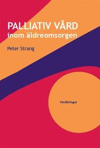 Palliativ v�rd inom �ldreomsorgen (e-bok)