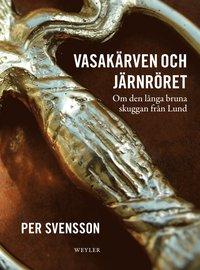 Vasak�rven och j�rnr�ret : om den l�nga bruna skuggan fr�n Lund (inbunden)