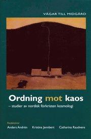 Ordning mot kaos : studier av nordisk förkristen kosmologi