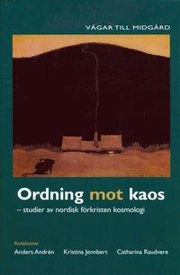 Ordning mot kaos : studier av nordisk f�rkristen kosmologi (h�ftad)