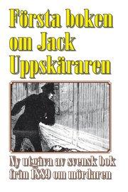 Jack uppsprättaren : världens första bok om seriemördaren Jack the Ripper