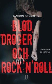 Blod, droger & rock'n'roll (inbunden)