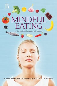 Mindful eating : slut fred med kroppen och maten (inbunden)