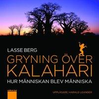 Gryning �ver Kalahari : hur m�nniskan blev m�nniska (ljudbok)